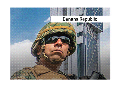 Dave explains the meaning of the popular term Banana Republic.  In photo: a member of military forces patroling the streets in such a republic.