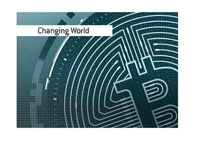 The rapidly changing financial world.  Bitcoin in the headlines.