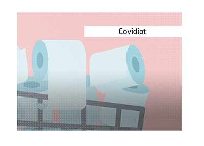 The meaning of the term Covidiot is explained.  What does it stand for when it comes to hoarding.  Illustration provided.  Cart full of toilet paper.