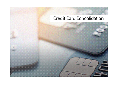 The financial term credit card consolidation is explained.  How is it done and why it makes sense in certain circumstances.