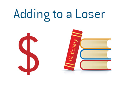 Definition of the term Adding to a Loser in finance and stock trading.  The meaning of the term explained and illustrated