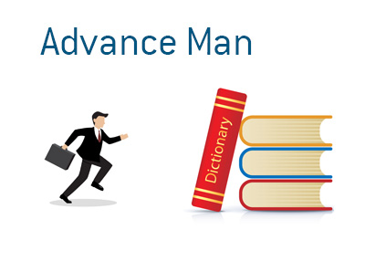 The definition of Advance Man - Politics - Elections - Campaigning