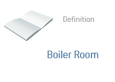-- What is Boiler Room - Finance term --