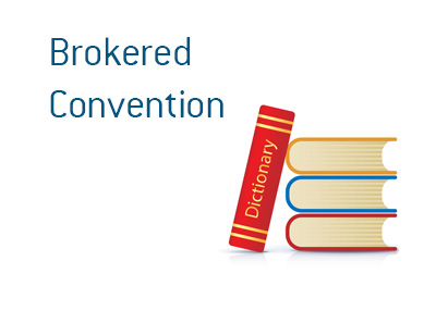 The definition of the term Brokered Convention when it comes to the elections in the United States
