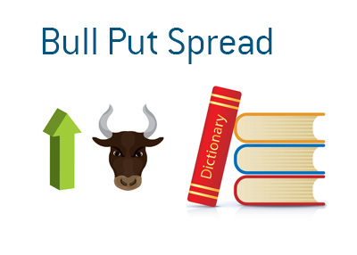 Definition of Bull Put Spread - Financial dictionary - Stock market and options trading terms