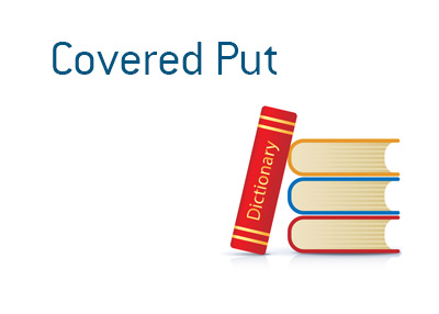 Financial term dictionary - Definition of Covered Put - Stock market terms