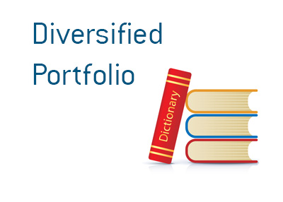 Meaning and definition of the term Diversified Portfolio when it comes to finance and investing