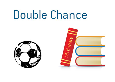 Double Chance - Definition of the term when it comes to finance and sports betting - Soccer ball next to a dictionary