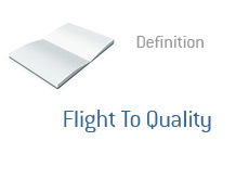 -- Definition of Flight To Quality - Finance --