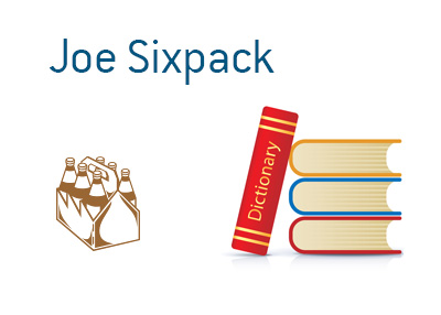 Definition of the term Joe Sixpack - Financial dictionary / Elections