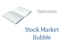 -- Stock Market Bubble - financial definition --