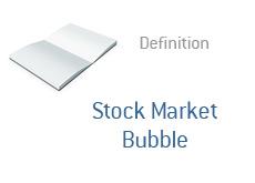 -- Stock Market Bubble - financial definition --