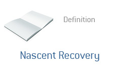 -- Definition - Nascent Recovery --