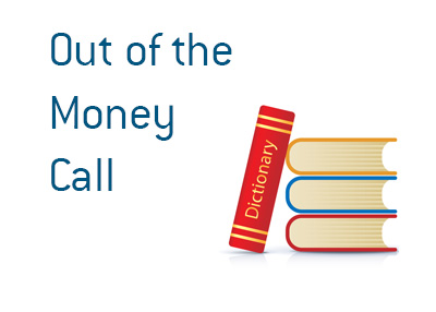 Definition and meaning of the term Out of the Money Call in finance.  Stock market dictionary by DaveManuel.com