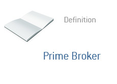 -- Finance term - Prime Broker - Definition --