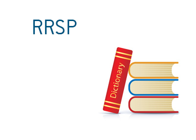 Definition of the term RRSP when it comes to the Canadian tax system.  Financial dictionary