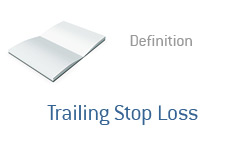 -- Term definition - Trailing Stop Loss - Finance Dictionary --