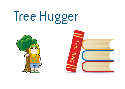 The meaning of Tree Hugger - Dave Manuel dictionary entry