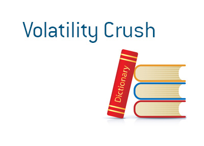 Definition of Volatility Crush - Financial Dictionary - Stock Market - Options