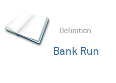 -- what is bank run? financial term definition --