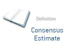 -- what is consensus estimate - financial term definition --