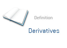 -- financial term definition - derivatives - what are? --