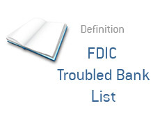 -- financial term definition - FDIC troubled bank list --