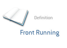 -- what is front running? - financial term definition --