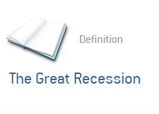 dictionary term - definition - the great recession