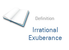 -- finance term definition - what is - irrational exuberance --