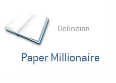 -- finance term definition - paper millionaire - term dictionary --