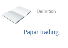 -- Finance term definition - what is paper trading --
