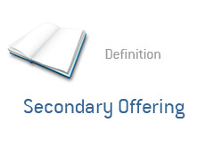 -- Term definition - What is - Secondary Offering --