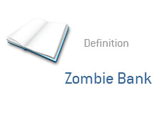 -- what is zombie bank - financial term definition --