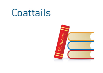 Definition of the term Coattails when it comes to politics and elections - DaveManuel financial dictionary