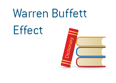 Definition of Warren Buffett Effect - Financial Dictionary - Stock market related