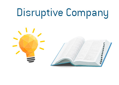 The meaning of the term Disruptive Company is explained by Dave.  What is it and what are the examples of one?
