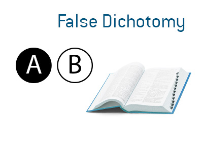 The meaning and definition of the term false dichotomy is explained and illustrated.