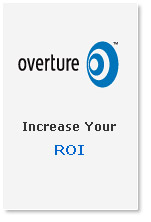 increase ROI at overture