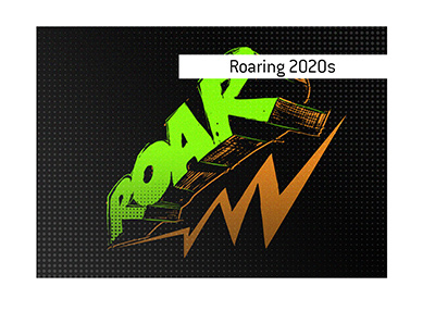 Dave explains the meaning of the term Roaring 2020s.  Where does this term originate from?