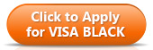 Click Here to Apply for VISA Black Card - Button